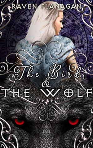 The Bird and The Wolf by Raven Flanagan