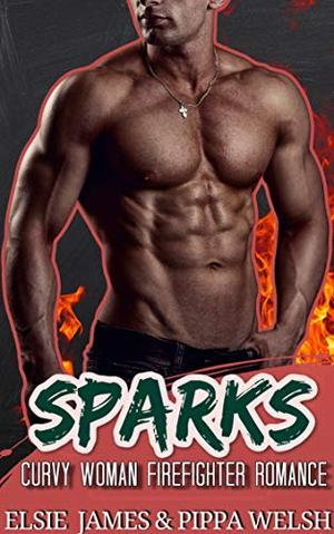 Sparks: Curvy Woman Firefighter Romance by Elsie James