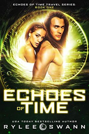 Echoes of Time (Echoes of Time Travel Series: Book One) by Rylee Swann