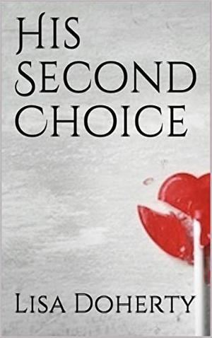 His Second Choice by Lisa Doherty