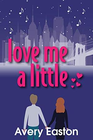 Love Me A Little by Avery Easton