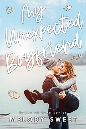 My Unexpected Boyfriend: An Enemies to Lovers Rock Star Romance by Melody Sweet