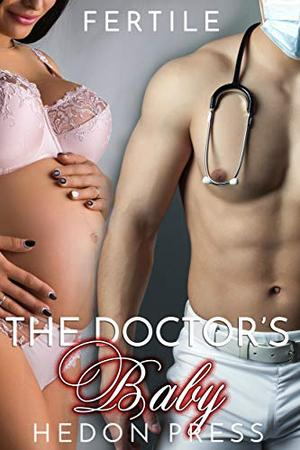 The Doctor's Baby by Hedon Press