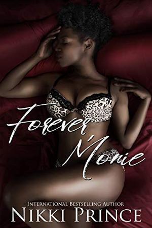 Forever, Monie: A Contemporary Interracial Romance by Nikki Prince