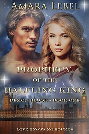 Prophecy of the Halfling King by Amara Lebel