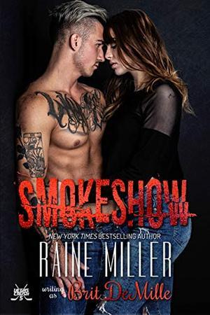 Smokeshow: A Hockey Love Story by Raine Miller