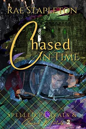 Chased In Time: Time Travel Romance by Rae Stapleton