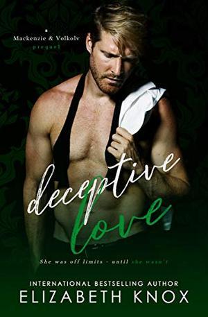 Deceptive Love: A Dark Mafia Duet by Elizabeth Knox
