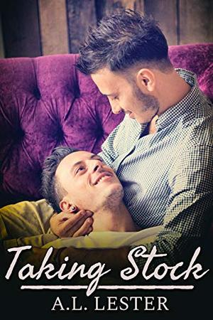 Taking Stock by A.L. Lester