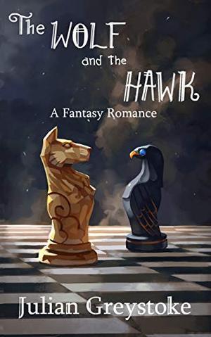 The Wolf and The Hawk by Julian Greytoke, Emily Luebke
