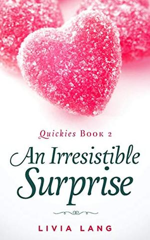 An Irresistible Surprise by Livia Lang