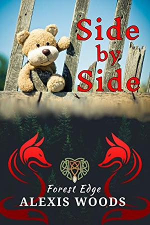 Side by Side: A Paranormal MMM Daddy/little Romance by Alexis Woods