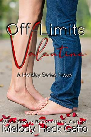 Off-Limits Valentine: A Holiday Series Novel by Melody Heck Gatto