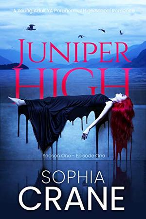 Juniper High - A YA shifter high school romance: Witches, Shifters, and Vampires in this young adult romance series of books by Sophia Crane