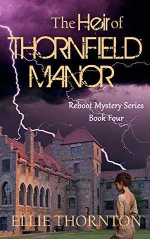 The Heir of Thornfield Manor by Ellie Thornton