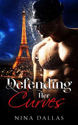 Defending Her Curves by Nina Dallas