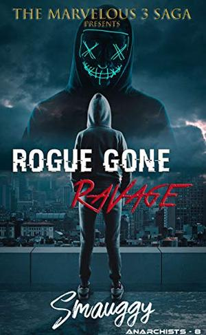Rogue Gone RaVage by Smauggy Universe