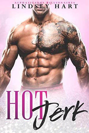 Hot Jerk: Miss Matchmaker & A Prick Rom Com by Lindsey Hart