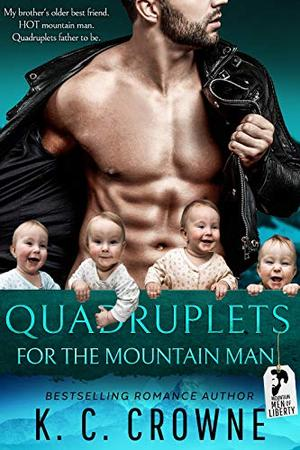 Quadruplets for the Mountain Man: A Mountain Man's Baby Romance by K.C. Crowne