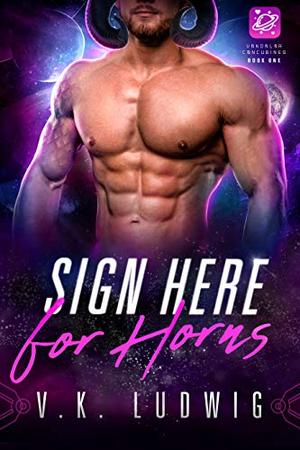 Sign Here for Horns: A SciFi Alien RomCom by V.K. Ludwig, Sylvia Frost