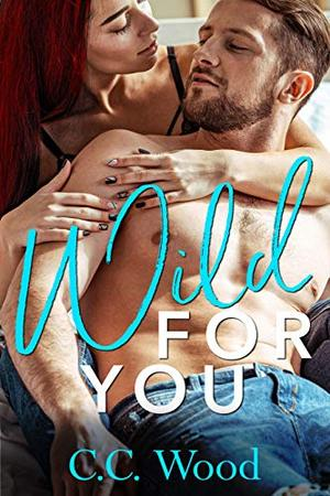 Wild for You by C.C. Wood