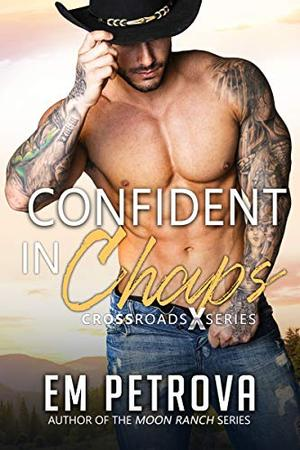 Confident in Chaps by Em Petrova