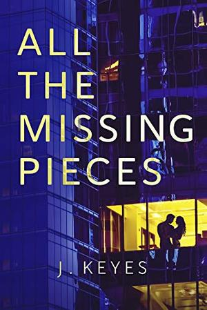All the Missing Pieces by Julianna Keyes