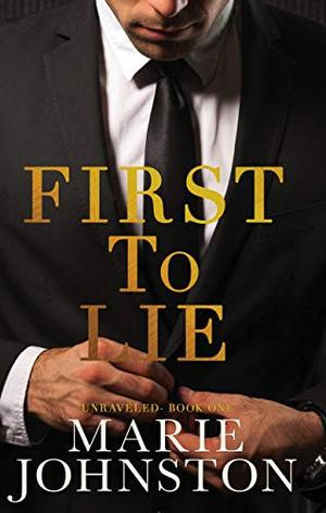 First to Lie: An Enemies to Lovers Romance by Marie Johnston