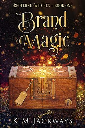 Brand of Magic: A Contemporary Witchy Fiction Novella by K.M. Jackways