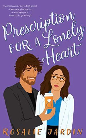 Prescription for a Lonely Heart : Hearts in Glencoe City #1 by Rosalie Jardin