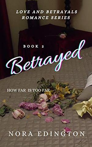 Betrayed by Nora Edington