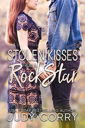 Stolen Kisses from a Rock Star: Boy Next Door/Hidden Identity Sweet Romance by Judy Corry