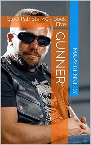GUNNER: Steel Patriots MC - Book Five by Mary Kennedy