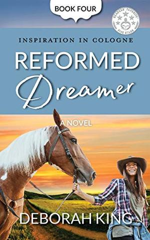 Reformed Dreamer: An Inspiring Small-Town Romance of Friendship, Reinvention, and Hope. by Deborah King