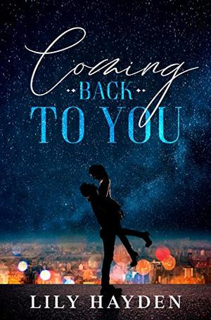 Coming Back To You by Lily Hayden