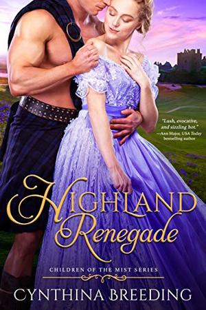 Highland Renegade by Cynthia Breeding