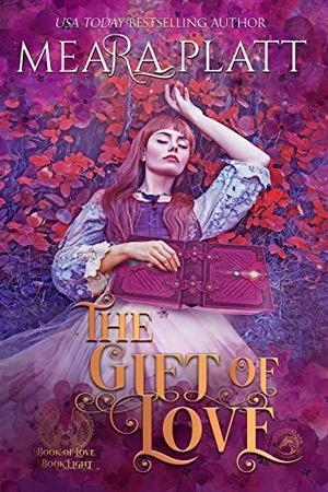 The Gift of Love by Meara Platt