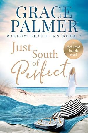 Just South of Perfect by Grace Palmer