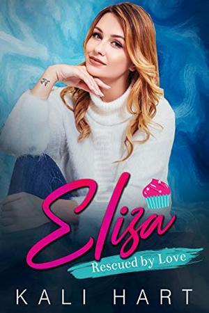 Eliza: A Belmont Sisters Romance by Kali Hart