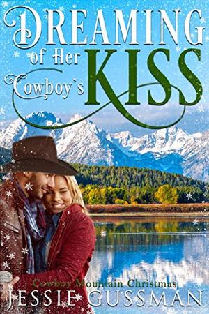Dreaming of Her Cowboy's Kiss by Jessie Gussman