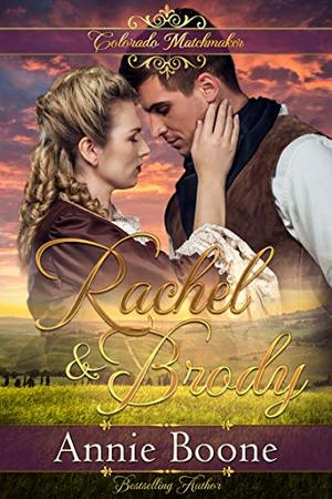 Rachel and Brody by Annie Boone
