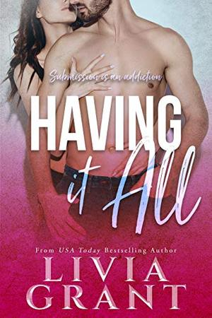Having it All: Forbidden Romance by Livia Grant