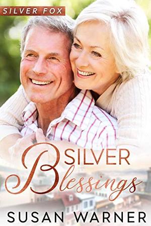 Silver Blessings: A Small Town Silver Romance by Susan Warner