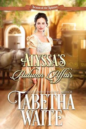 Alyssa's Autumn Affair by Tabetha Waite