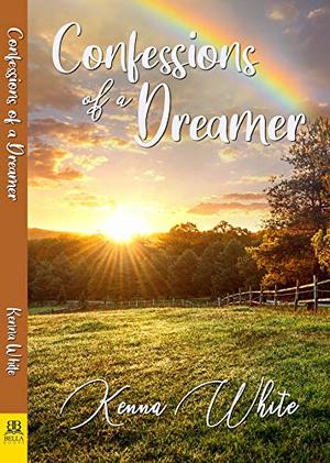 Confessions of a Dreamer by Kenna White