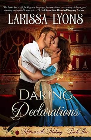 Daring Declarations: A Fun and Steamy Historical Regency by Larissa Lyons