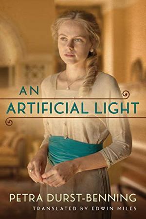 An Artificial Light by Petra Durst-Benning, Edwin Miles