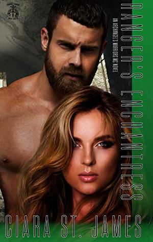 Ranger's Enchantress: Archangel's Warriors MC Novel by Ciara St. James