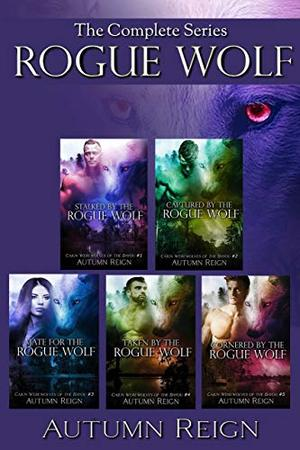 Rogue Wolf: The Complete Series by Autumn Reign