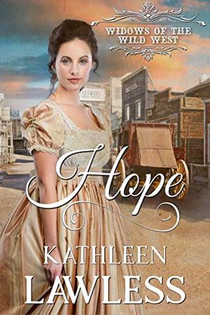 HOPE: A clean and wholesome, second chance western historical romance by Kathleen Lawless